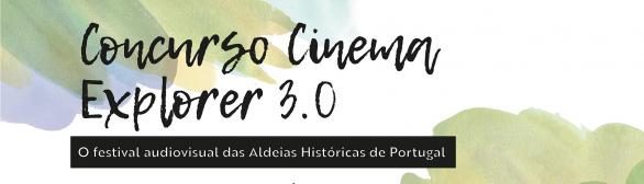Concurso Cinema Explorer 3.0 – Aldeias Históricas de Portugal